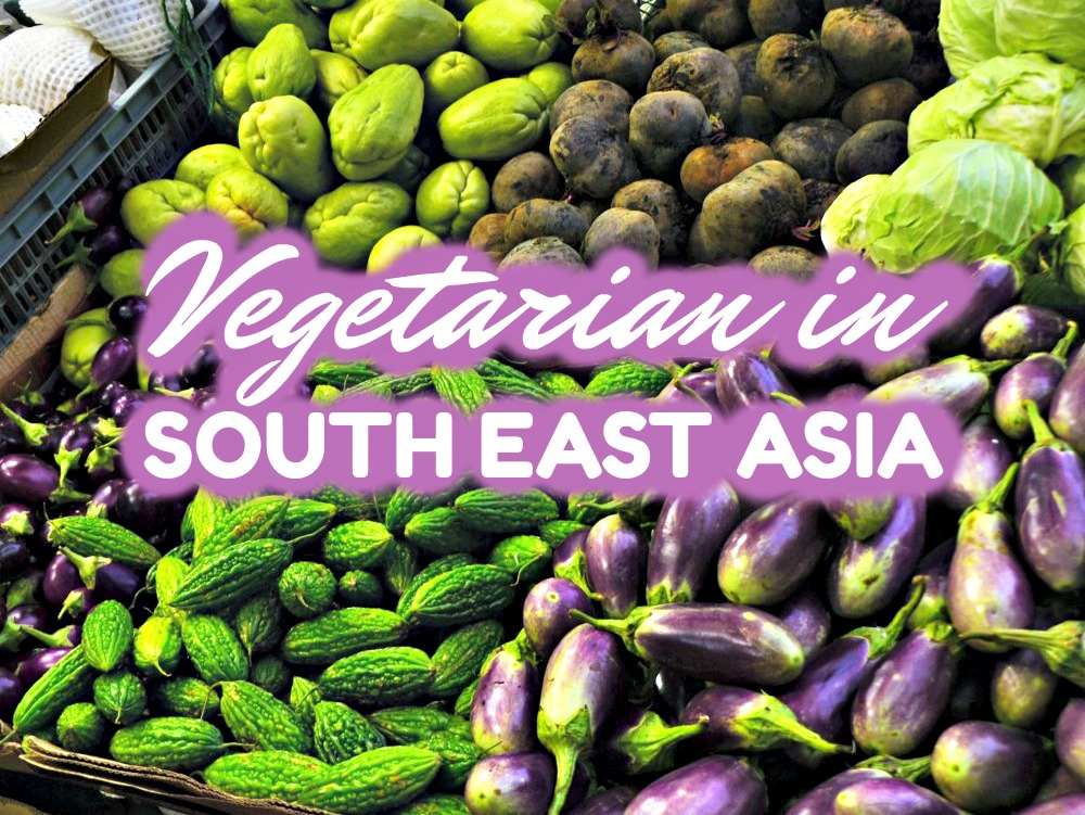 Vegetarian in South East Asia