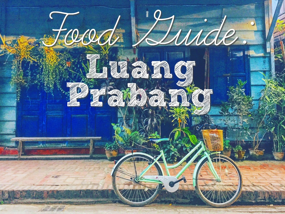 Food Guide: Luang Prabang